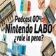 Fedecast 004: ¿Nintendo LABO vale la pena? (Con el Fedelobo team)