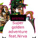 Animix Music Show - episodio 24 - Animix Super Golden Adventure feat Nirva