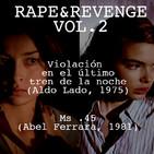Aguas Turbias 89 – Rape&Revenge Vol.2: Violación en el Último Tren de la Noche y Ms .45