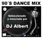 90´S DANCE MIX Seleccionado y mezclado por DJ Albert