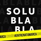 Solublabla #Entrenatumarca 07: Telefónica y la innovación con Carlos Ruisánchez y Mateo Rouco