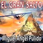 El Gran Salto (Miguel Ángel Pulido) - Liberado | Ficción Sonora - Audiolibro