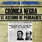 Luces en el Horizonte: EL ASESINO DE PEDRALBES (Crónica Negra)