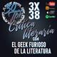 3x38 30TPH Crítica literaria (con el Geek Furioso de la Literatura)