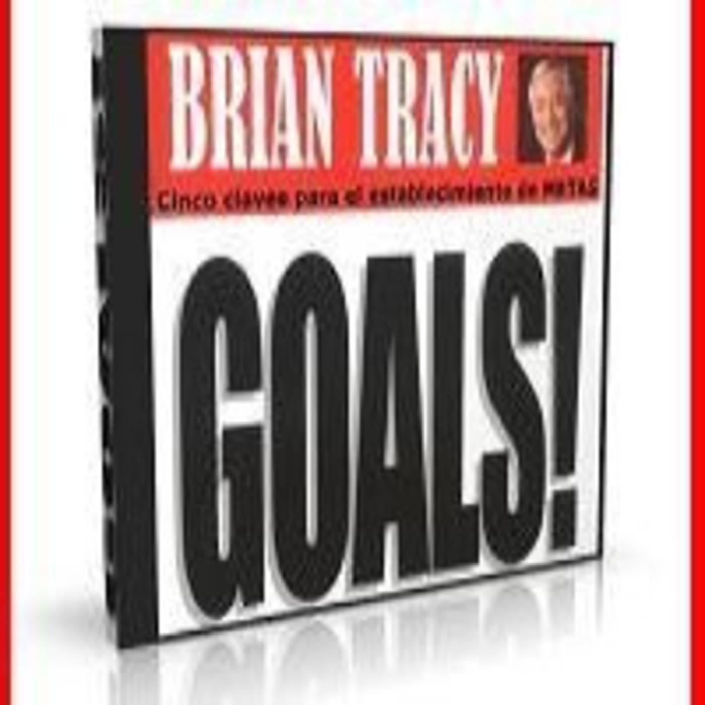 [01/01]GOALS!!! Cinco Claves para el Establecimiento de Metas - Brian Tracy