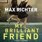 """36- Max Richter: banda sonora de la serie """"My brilliant friend"""" (""""La amiga estupenda"""")"""