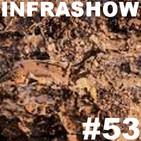 Infrashow #53