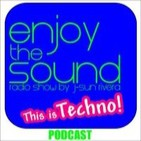 Enjoy the sound RADIOSHOW #021 This is TECHNO with J-SUN RIVERA