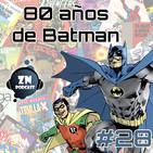 ZNPodcast #28 - 80 años de Batman y Detective Comics