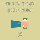 E75. Enciclopedia económica: Qué es un embargo?