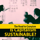 The Road to Cronyism: Is Capitalism Sustainable?