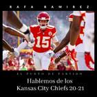 NFL Hablemos de los Kansas City Chiefs 20-21