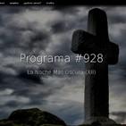 #928, La Noche Más Oscura (XII)