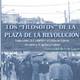 """Reportaje: Los """"filósofos"""" de la Plaza de la Revolución. Sepa cómo los rebeldes alteños le toman el pulso a la agitada B"""