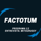 #12 Factotum / Entrevista a MITSURUGGY