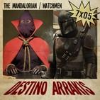 Destino Arrakis 7x05 El Mandaloriano y Watchmen (Serie HBO)