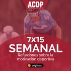 7x15 Semanal ACDP | Reflexiones sobre la motivación de los ciclistas