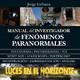 Leeh: MANUAL DEL INVESTIGADOR DE FENÓMENOS PARANORMALES (Charla con Jorge Liébana)