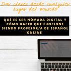 Capítulo 17: Qué es ser nómada digital y cómo hacer que funcione siendo profesor de español online
