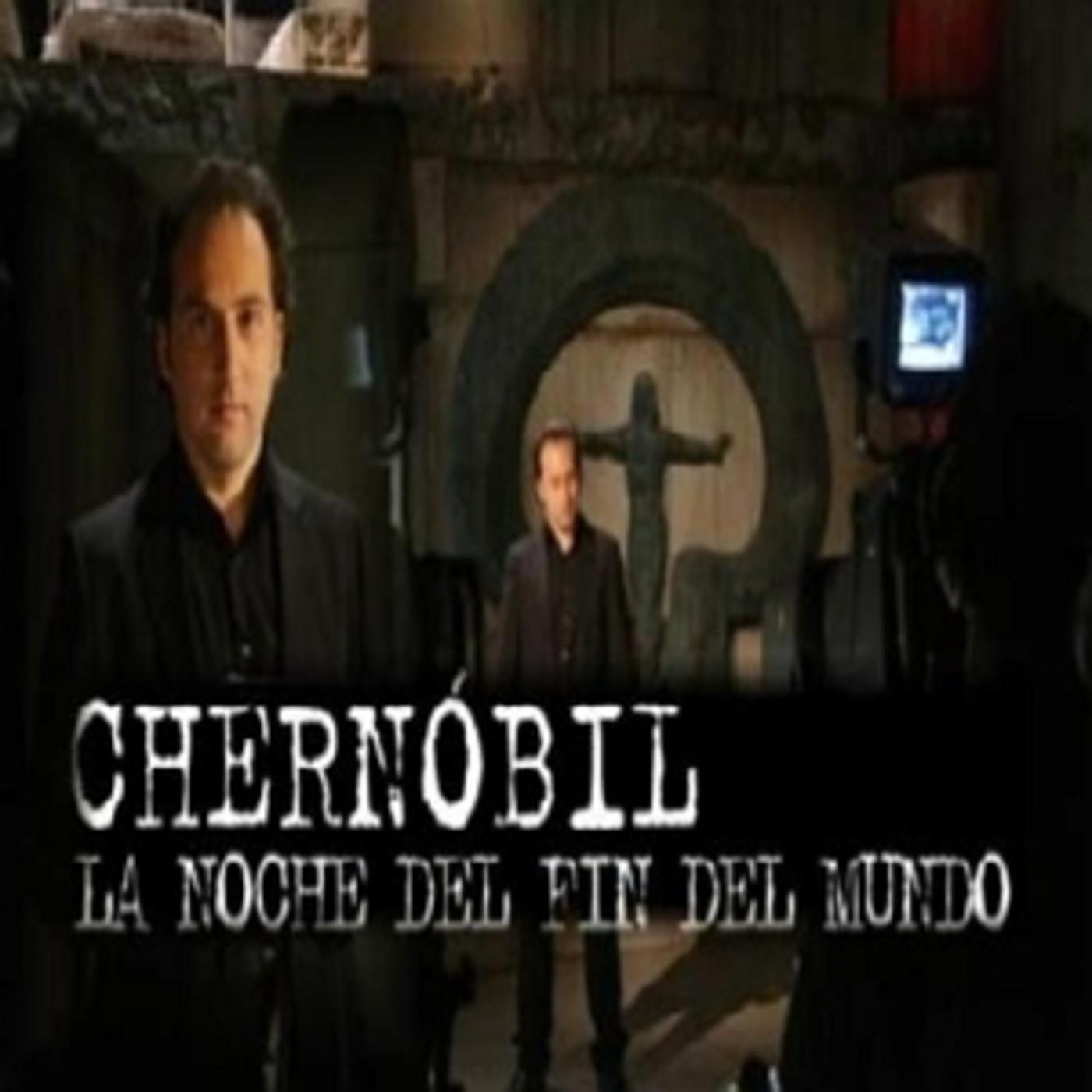 Especial Cuarto Milenio: El desastre de Chernóbil, la noche del fin ...