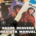 PP. Nacho Requena (@nachoMoL), Revista Manual y Next Gen