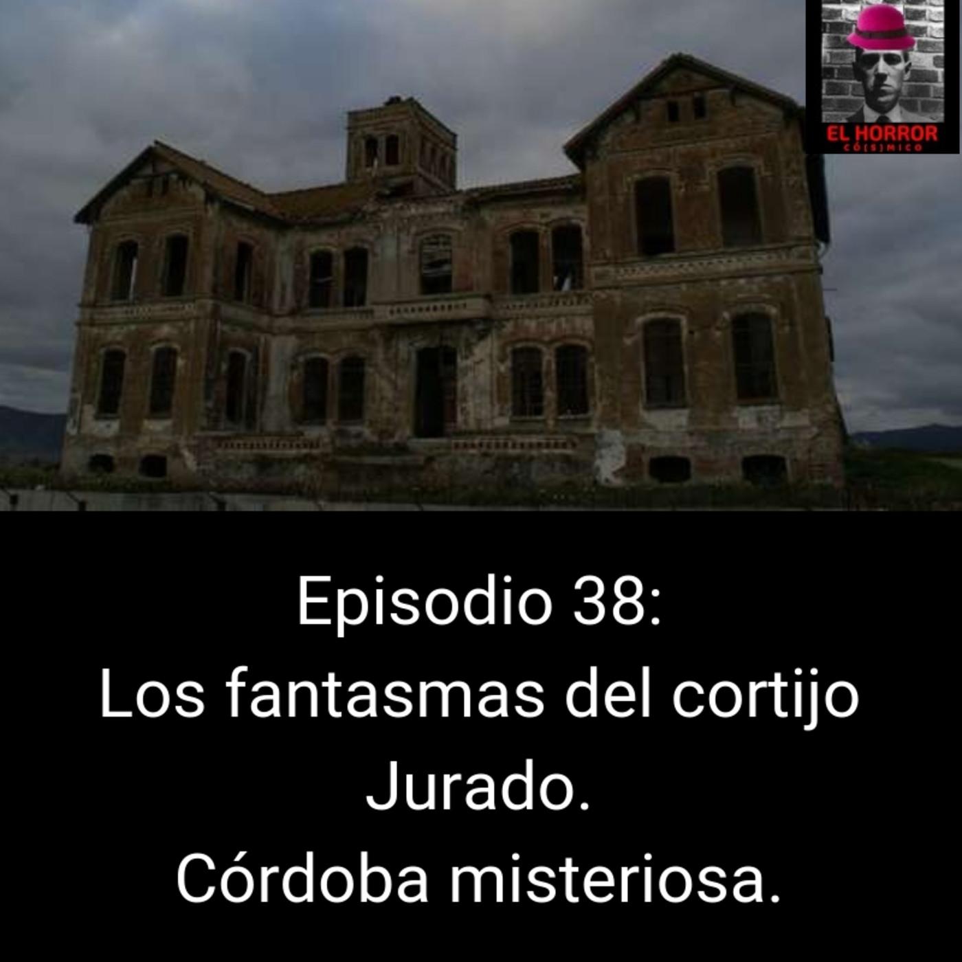 EHC 1x38. Los fantasmas del cortijo Jurado. Córdoba ...