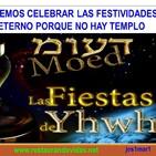 No Podemos Celebrar las Festividades porque No hay Templo?