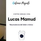 Coffee Break 15 - Neurociencia del dolor crónico - con Lucas Mamud