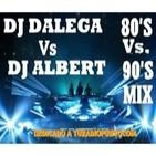 Dj Dalega Vs Dj Albert - 80's Vs 90's MIX