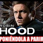 El legado de Krypton - ROBIN HOOD (2018).....poniéndola a parir