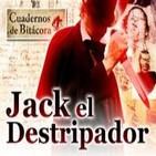 Cuadernos de Bitácora 12: Jack el Destripador
