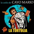 La Tortulia #230 - La caída de Cayo Mario