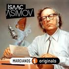 MARCIANOS 116: Isaac Asimov, Maestro Fundador. Una guía para su lectura y apreciación