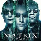 Especial - Matrix 20 aniversario