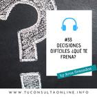 #33 ¿Qué te frena para tomar decisiones vitales?