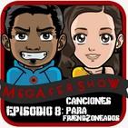 MegaFershow Episodio 8: Canciones Para Friendzoneados