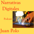 Podscat sobre Narrativas Digitales Tendencias y Experiencias