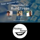 Cómo mejorar la seguridad en WordPress - Ciberdebate Palabra de hacker