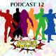 El Podcast de los SuperAmigos Episodio 12