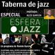 Taberna de JAZZ- 6x04 - Especial Esfera Jazz (Invitado: Álex García)