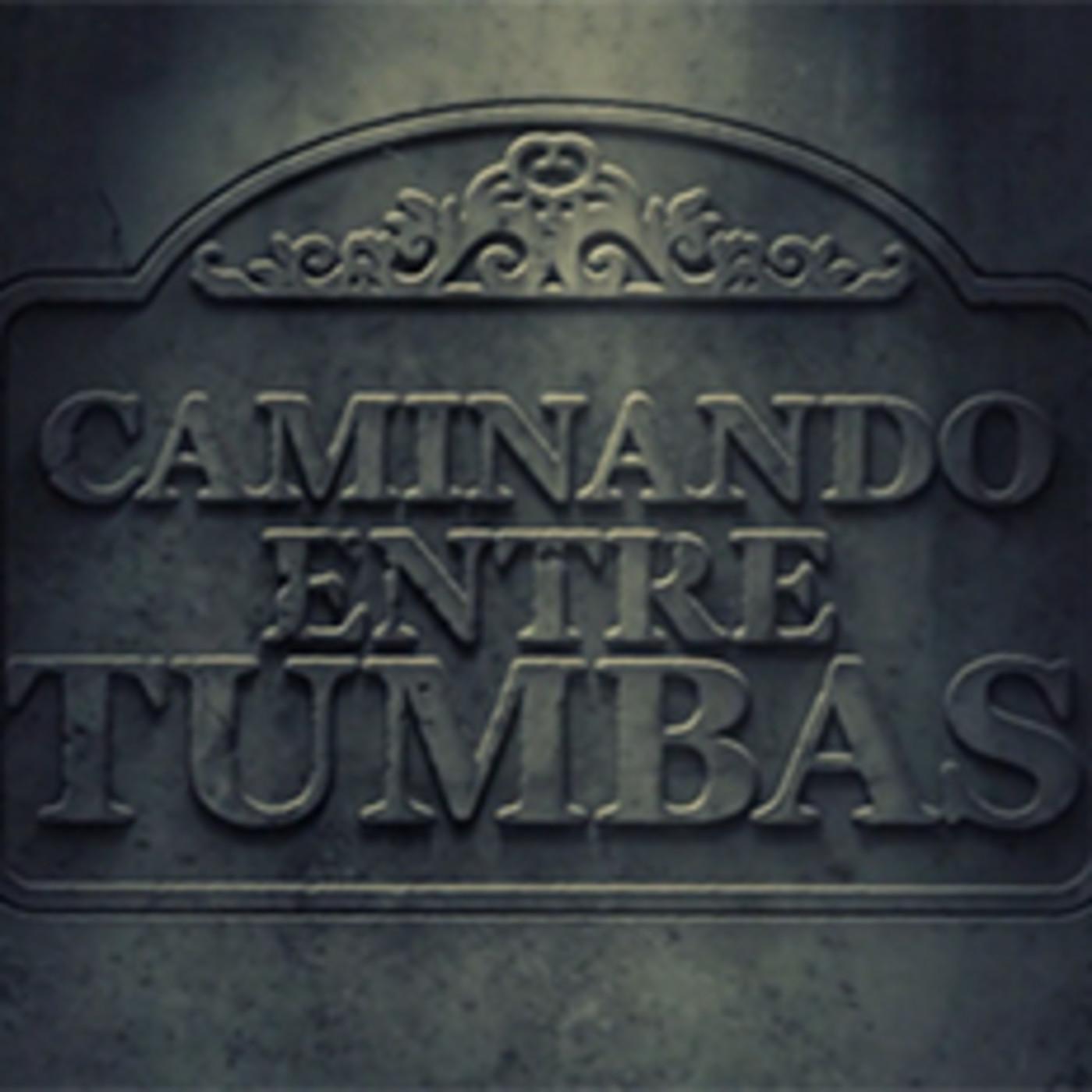 Caminando entre tumbas - Con Fernando Gómez
