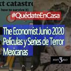 Portada The Economist Junio 2020 / Películas y Series de Terror Mexicanas