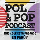 2x10   ¿Qué esta pasando en Perú?