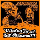 TINTA EN LA BASURA!! # 08 By Dr Zhigarro.Hoy: ZARAGOZA LETAL FANZINE Nº1 & 2 (Emisión 2019/02/20).