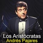 Los Aristócratas - 36 - Entrevista a Andrés Pajares