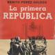 La Primera República, por Almudena Arrebola