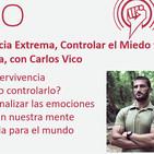 Episodio 172: Supervivencia Extrema, Controlar el Miedo y Aprender de la Naturaleza, con Carlos Vico