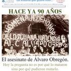 El asesinato de Álvaro Obregón.
