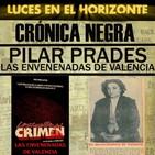 Luces en el Horizonte - Crónica Negra 16: LAS ENVENENADAS DE VALENCIA - PILAR PRADES