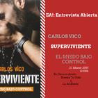 #1 EA! Entrevista Abierta con Carlos Vico El Miedo Bajo Control